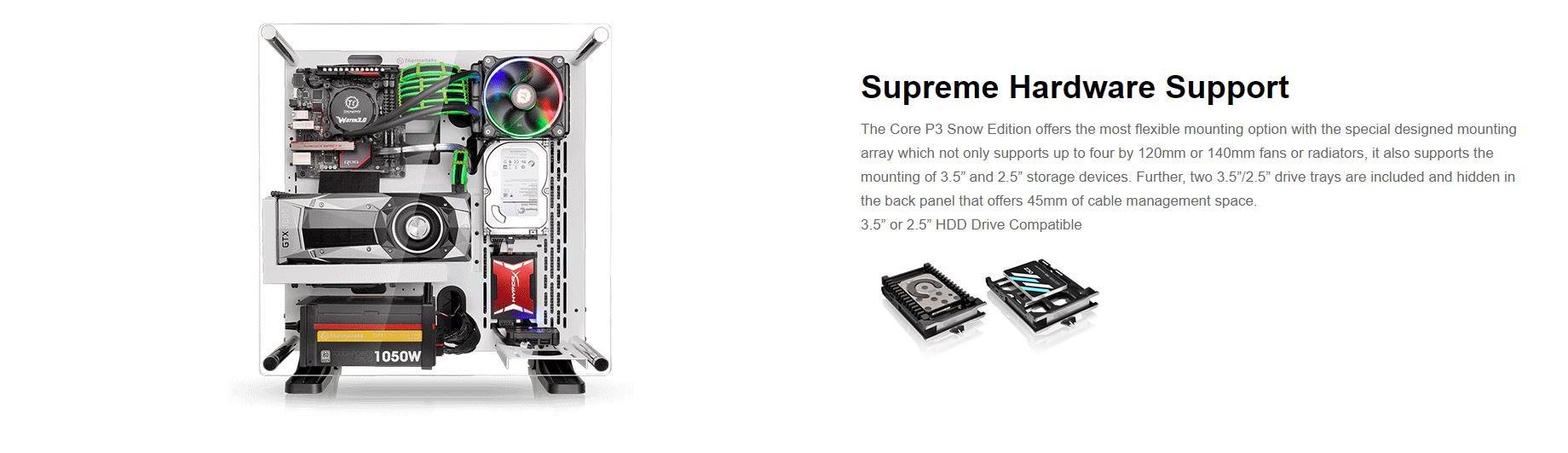 Vỏ Case Thermaltake Core P3 Tempered Glass (Mid Tower/Màu Đen/Kính Cong) cung cấp tùy chọn gắn linh hoạt với thiết kế đặc biệt