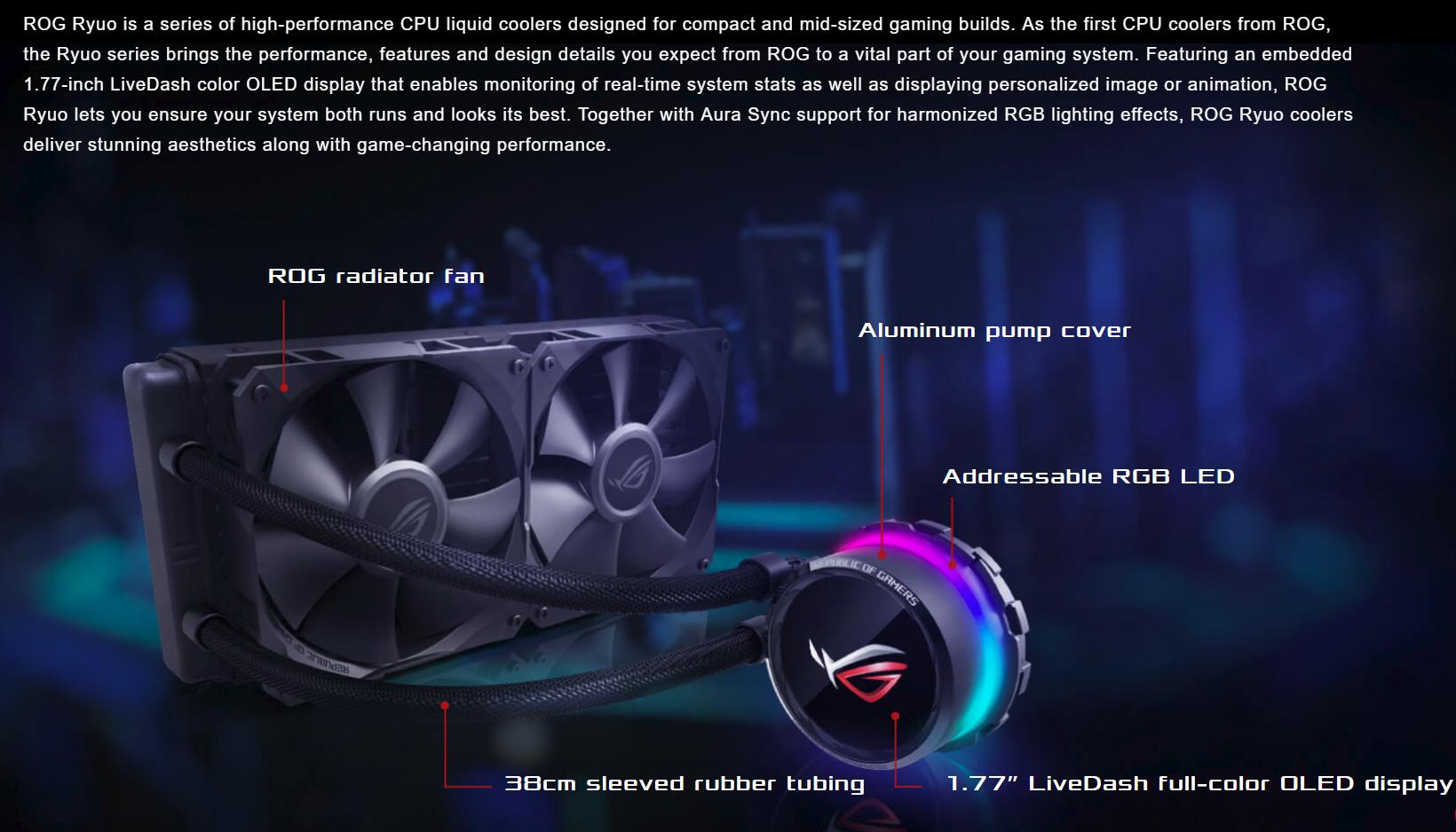 Tản nhiệt nước Asus ROG RYUO 240 - RGB 240mm Liquid CPU Cooler - dòng sản phẩm tản nhiệt hiệu năng cao được thiết kế phù hợp với các bộ máy cỡ nhỏ và vừa