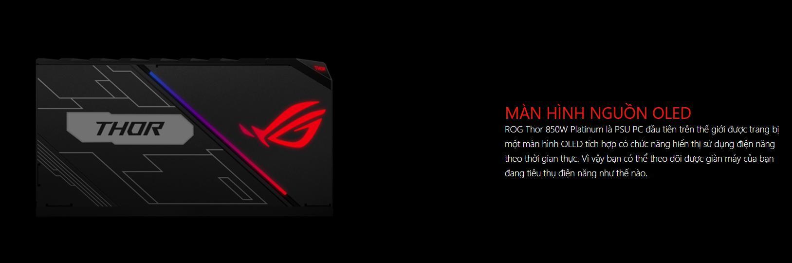 Nguồn Asus ROG Thor 850W Platinum - RGB 850W 80 Plus Platinum Full Modular đèn OLED hiển thị điện năng