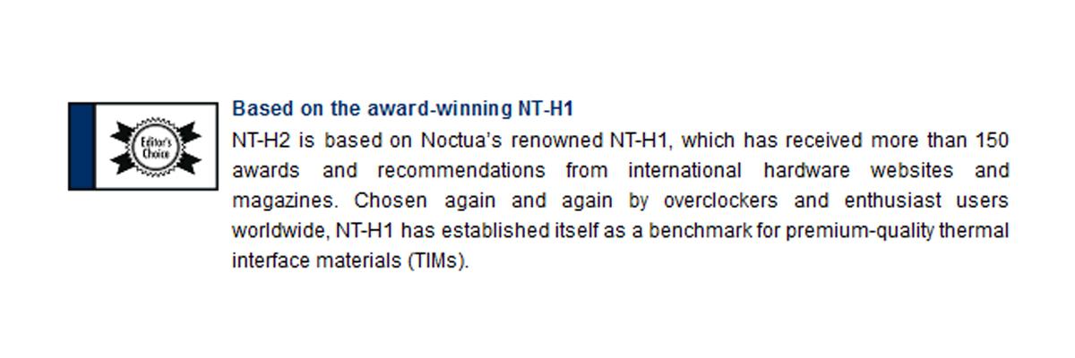 Keo tản nhiệt NOCTUA NT-H2 3.5g thiết kế trên phiên bản H1 đã được nhiều người dùng chuyên nghiệp đánh giá cao