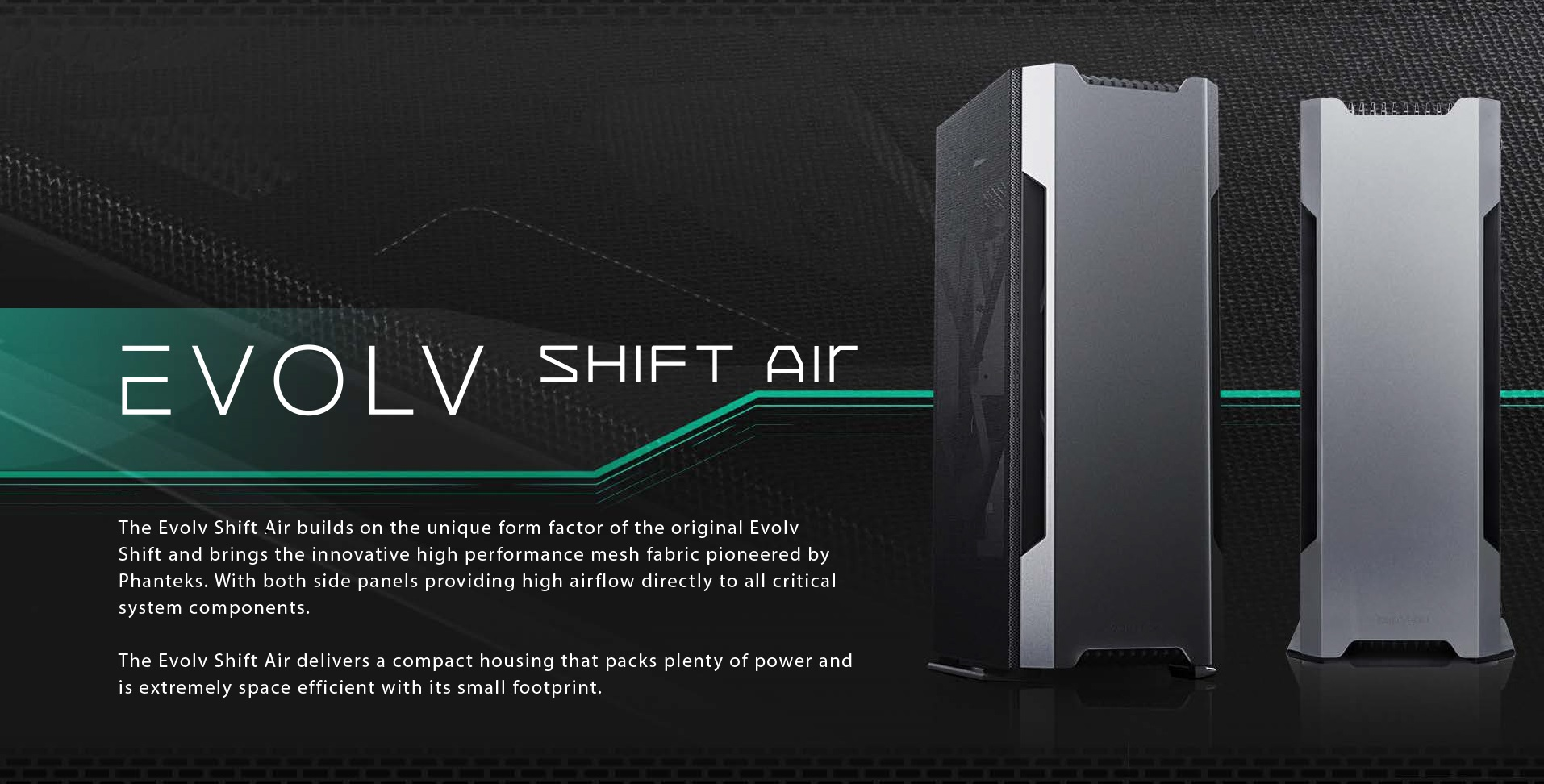 Phanteks Enthoo Evolv Shift Air Fabric Mesh Panel Anthracite giới thiệu