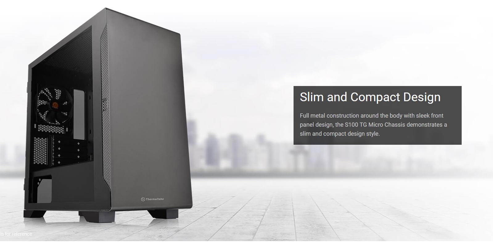 Vỏ Case Thermaltake S100 Tempered Glass (Mid Tower / Màu Đen) sở hữu khung kim loại chắc chắn và vẻ bề ngoài láng mịn, kích thước mỏng và gọn gàng.