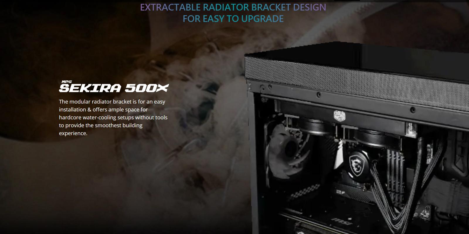 Vỏ Case MSI MPG SEKIRA 500X với khay lắp đặt Radiator ở dạng rời giúp cho quá trình lắp đặt thuận tiện