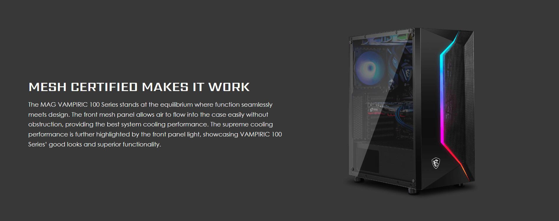 Vỏ Case MSI MAG VAMPIRIC 100L được trang bị đầy đủ các tính năng cần thiết