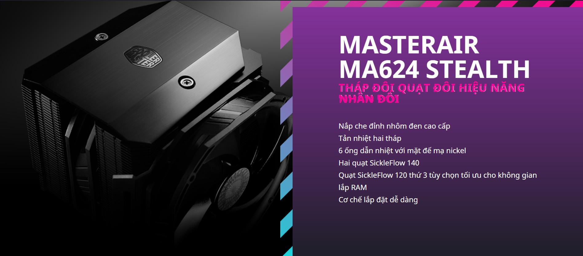 Tản nhiệt khí Cooler Master MasterAir MA624 Stealth tháp đôi quạt đôi hiệu năng nhân đôi