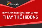Thông báo thay đổi dịch vụ tên miền HikVision HiDDNS