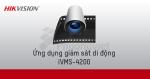 HIKVISION giới thiệu ứng dụng giám sát di động iVMS-4200