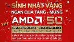 50 NĂM AMD - Sinh nhật vàng - Ngàn quà tặng