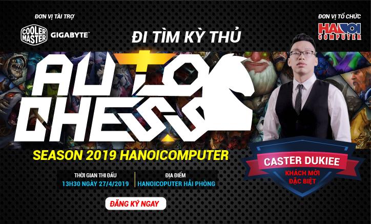 [HẢI PHÒNG] ĐI TÌM KỲ THỦ AUTOCHESS - SEASON 2019 HANOICOMPUTER
