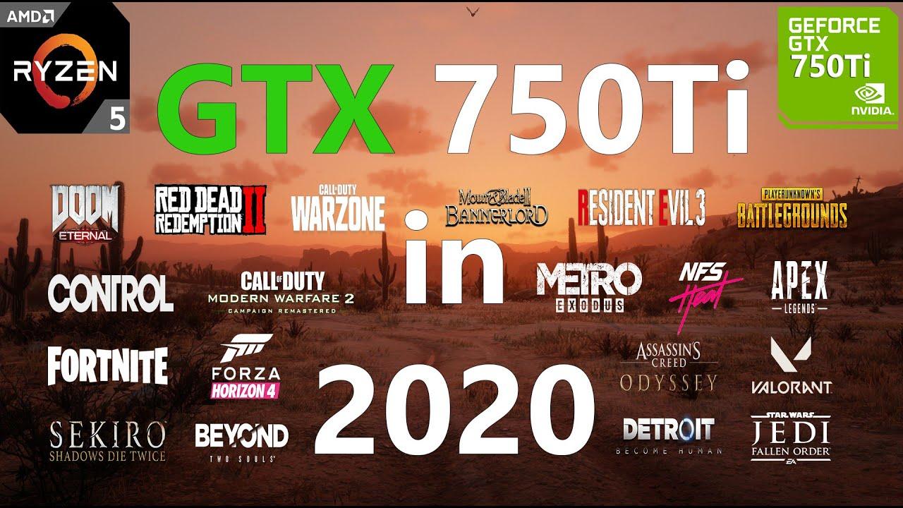 Chạy thử 25 game nặng nhất 2020 trên card màn hình huyền thoại GTX 750Ti