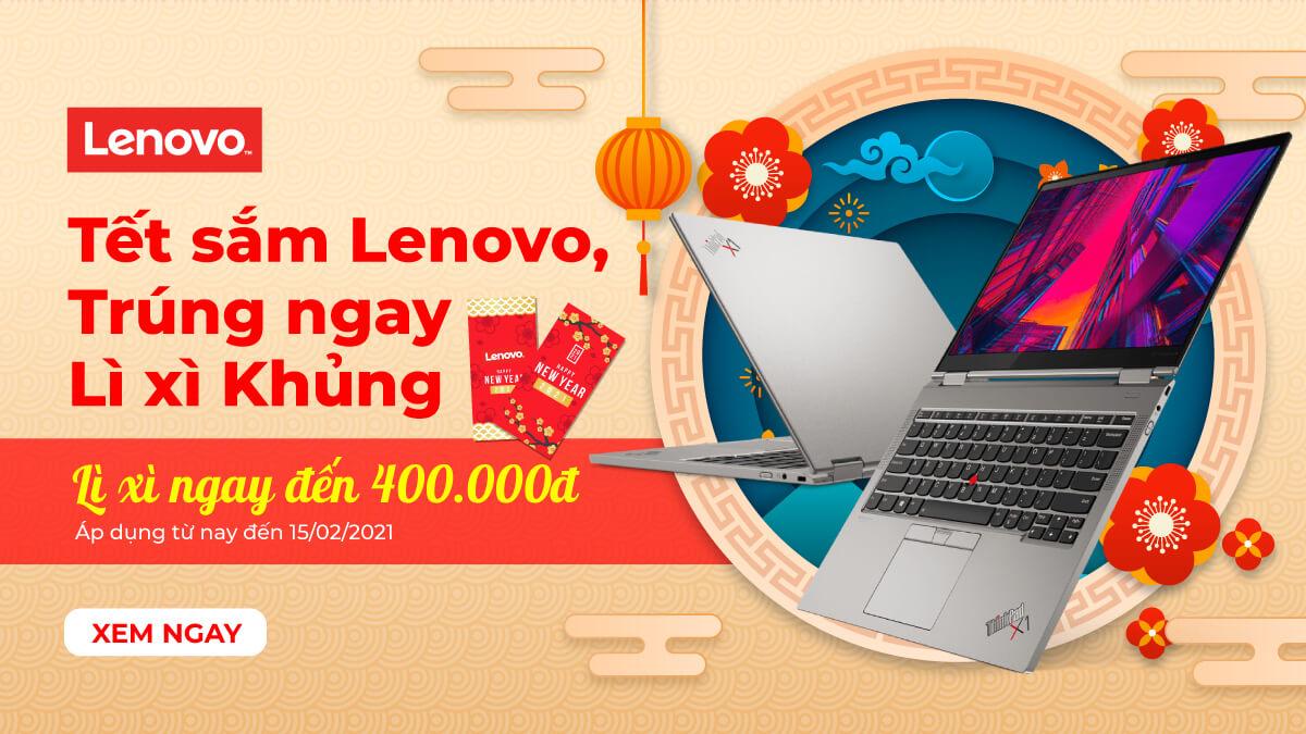"""Chương trình Khuyến mãi """"Tết Sắm Lenovo, Trúng Ngay Lì Xì Khủng"""""""