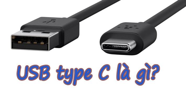 USB Type C là gì? Ưu điểm của nó so với các kết nối truyền thống