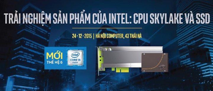 Trải Nghiệm Sản Phẩm Mới Của Intel  - CPU SKYLAKE Và SSD - Rất Đặc Sắc!